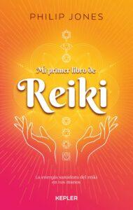 Mi primer libro de reiki: cómo empezar a aprender paso a paso esta terapia alternativa para la autosanación