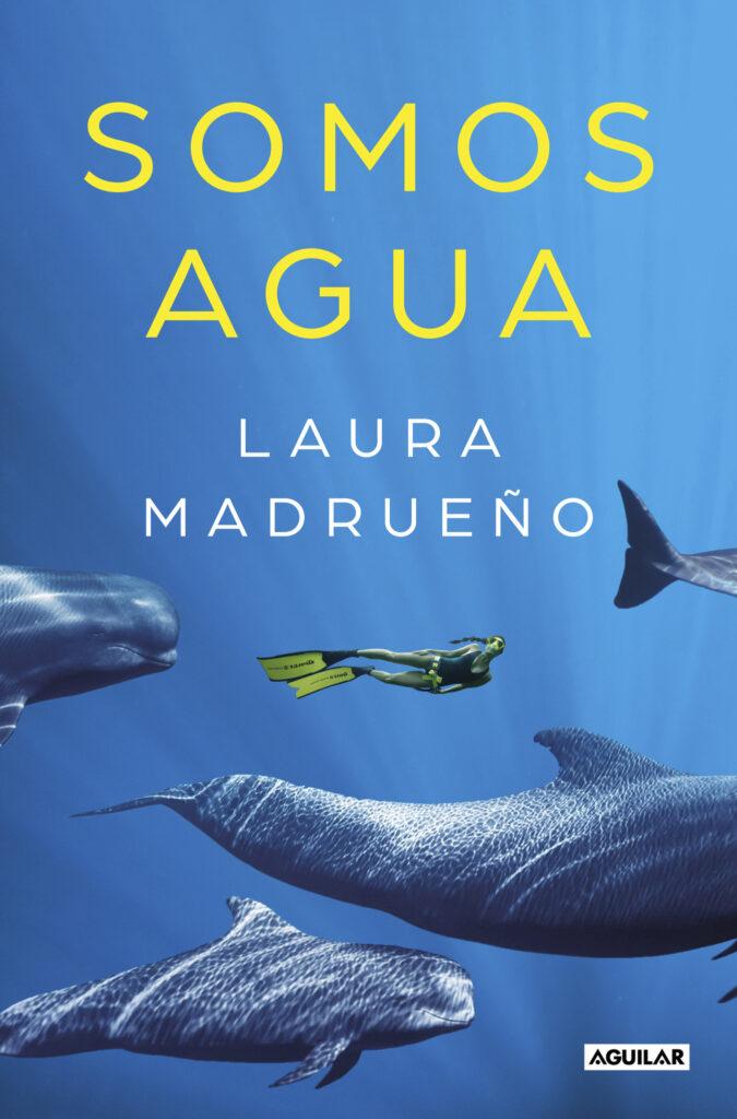 Somos agua, de Laura Madrueño